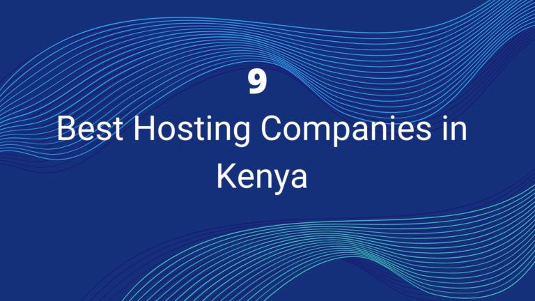 9 Best Web Hosting Companies in Kenya