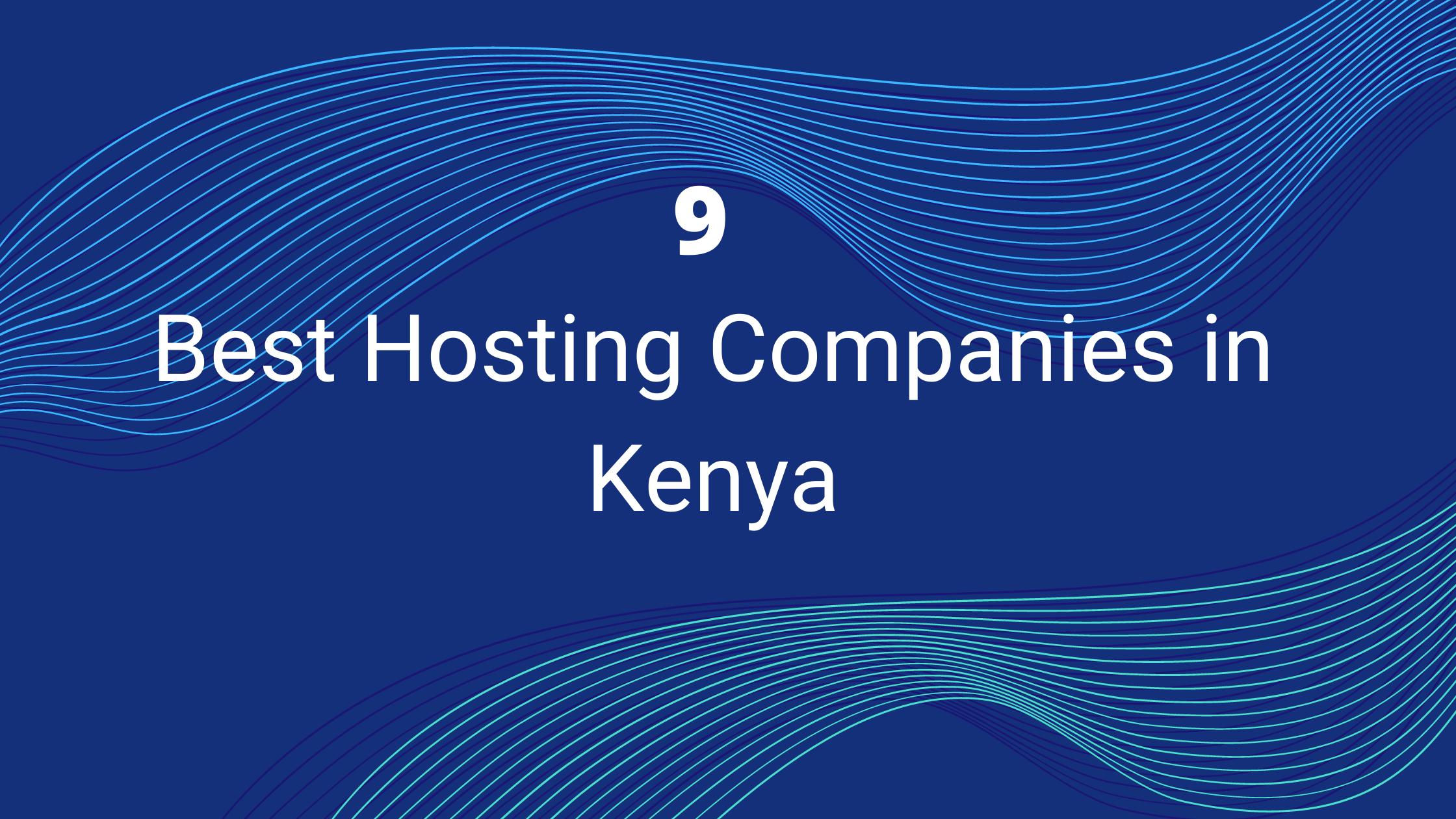 Best hosting companies in Kenya