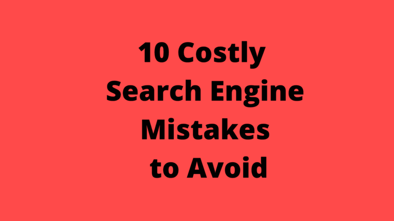 10 Costly Search Engine Mistakes to Avoid