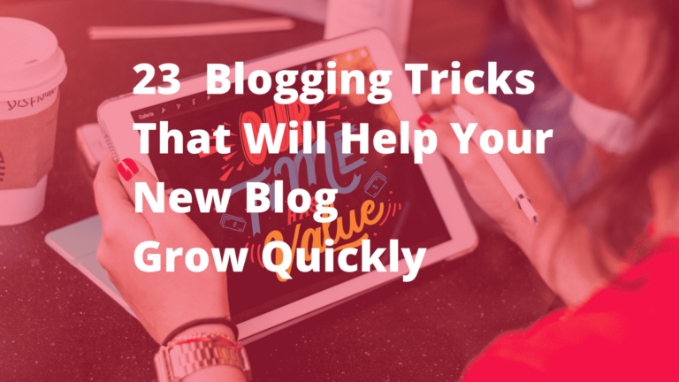 23 Blogging Tricks That Will Help Your New Blog Grow Quickly