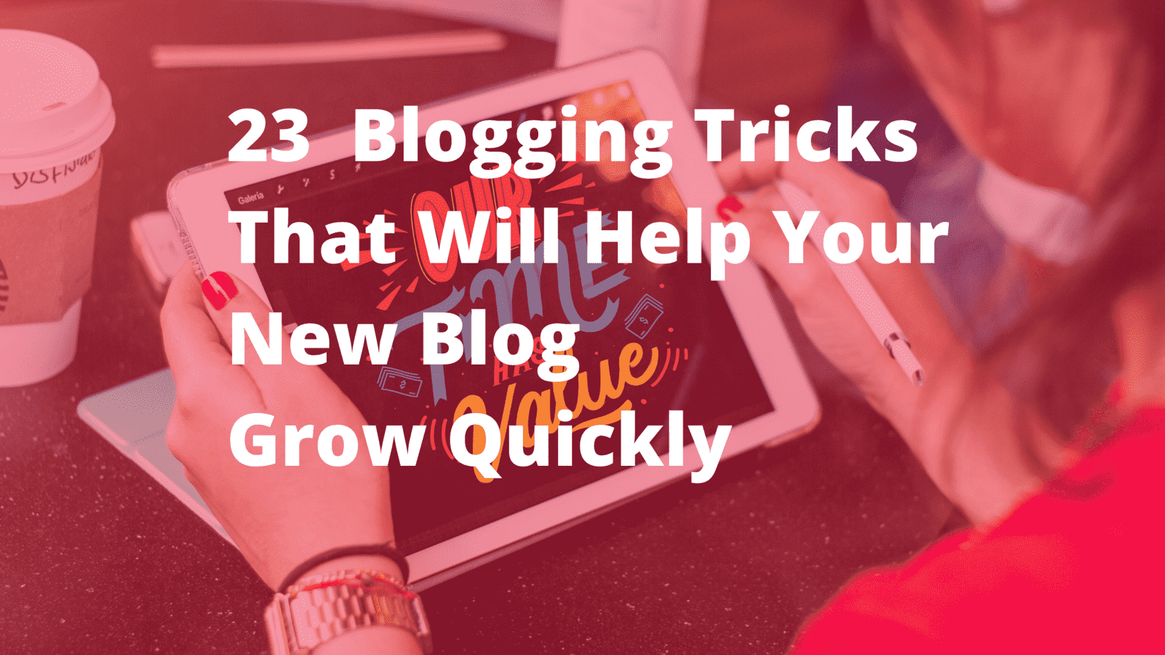 23 blogging tricks that will help your new blog grow quickly (1)