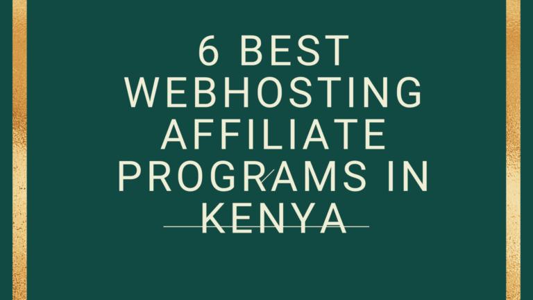 6 Best Web Hosting Affiliate Programs in Kenya