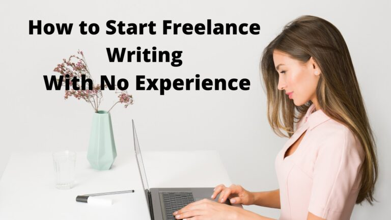 Start your Freelance Writing Career in 2021 With No Experience